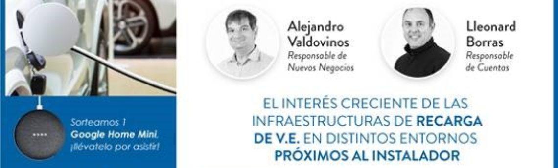 El interés creciente de las infraestructuras de recarga de V.E. en distintos entornos próximos al instalador